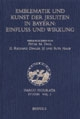 Emblematik und Kunst der Jesuiten in Bayern: Einfluss und Wirkung