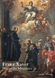Franz Xaver - Patron der Missionen