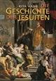 Die Geschichte der Jesuiten