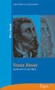 Franz Xaver - Aufbruch in die Welt