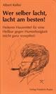 Albert Keller: Wer selber lacht, lacht am besten!